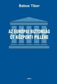Az európai biztonság öt központi pillére